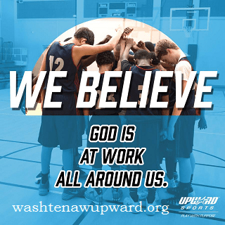 We Believe God is at work all around us, washtenawupward.org, Upward Sports.